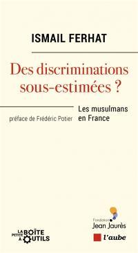 Des discriminations sous-estimées ? : les musulmans en France