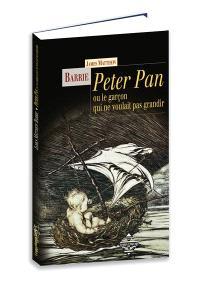 Peter Pan ou Le garçon qui ne voulait pas grandir