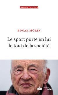 Le sport porte en lui le tout de la société