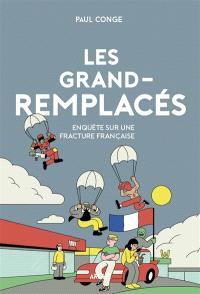 Les grand-remplacés : enquête sur une fracture française