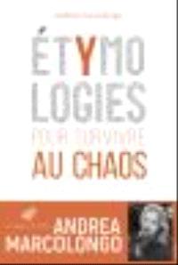 Etymologies : pour survivre au chaos