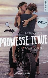 Promesse tenue. Volume 2, Sur la route