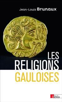 Les religions gauloises : Ve-Ier siècle avant Jésus-Christ