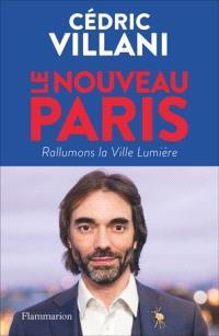 Le nouveau Paris : rallumons la Ville lumière