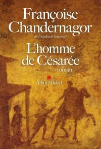 La reine oubliée. Volume 3, L'homme de Césarée