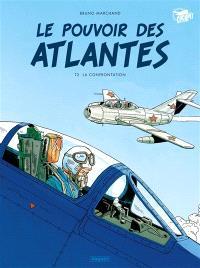 Le pouvoir des Atlantes. Volume 2, La confrontation
