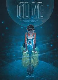 Olive. Volume 1, Une lune bleue dans la tête