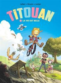 Titouan. Volume 1, La vie est belle