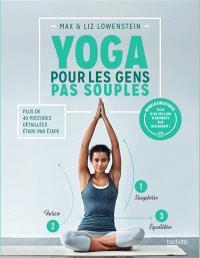 Yoga pour les gens pas souples : plus de 40 postures détaillées étape par étape