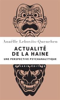 Actualité de la haine : une perspective psychanalytique
