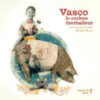 Vasco, le cochon footballeur