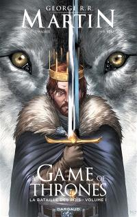 A game of thrones : la bataille des rois. Volume 1