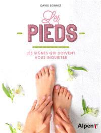 Les pieds : les signes qui doivent vous inquiéter