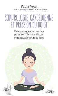 Sophrologie caycédienne et pression du doigt : des synergies naturelles pour tonifier et relaxer enfants, ados et tous âges