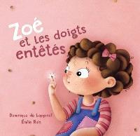 Zoé et les doigts entêtés