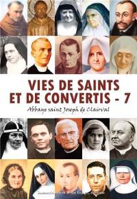 Vies de saints et de convertis. Volume 7