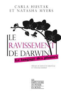 Le ravissement de Darwin : le langage des plantes