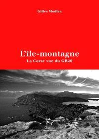 L'île-montagne : la Corse vue du GR20