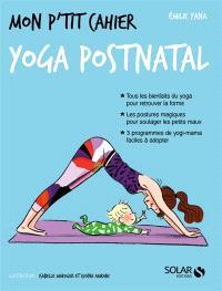 Mon p'tit cahier yoga postnatal