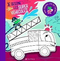 Je dessine les super véhicules