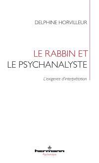 Le rabbin et le psychanalyste : l'exigence d'interprétation