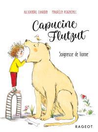 Capucine Flutzut. Volume 3, Soigneuse de lionne
