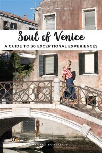 Soul of Venice : a guide to 30 exceptional experiences