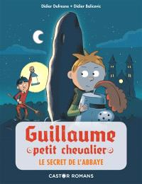 Guillaume petit chevalier. Volume 2, Le secret de l'abbaye