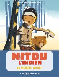 Nitou l'Indien, Au secours, Nitou !