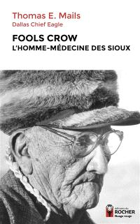 Fools Crow : l'homme-médecine des Sioux