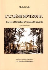 L'Académie Montesquieu : genèse et fondation d'une société savante