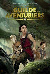 La guilde des aventuriers. Volume 1