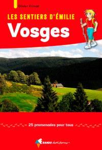 Les sentiers d'Emilie : Vosges : 25 promenades pour tous