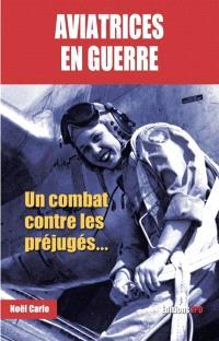 Aviatrices en guerre : un combat contre les préjugés...