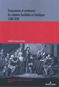 Transmission et sentiments : les relations familiales en Dordogne, 1780-1839