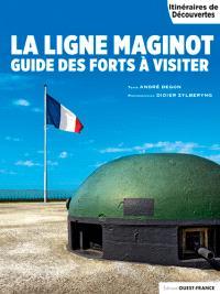 La ligne Maginot : guide des forts à visiter