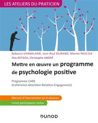 Mettre en oeuvre un programme de psychologie positive : programme Care (cohérence-attention-relation-engagement)