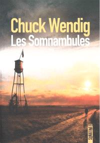 Les somnambules, Chuck Wendig