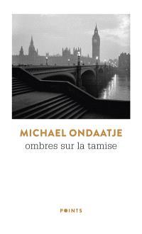 Ombres sur la Tamise - Michael Ondaatje