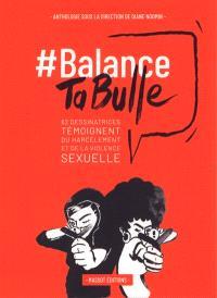 #Balance ta bulle : 62 dessinatrices témoignent du harcèlement et de la violence sexuelle