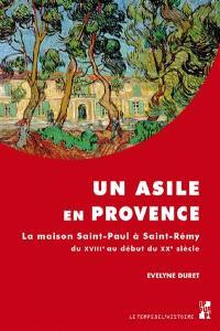 Un asile en Provence : la maison Saint-Paul à Saint-Rémy du XVIIIe au début du XXe siècle