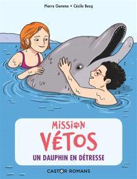 Mission vétos, Un dauphin en détresse