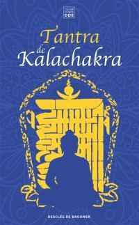 Tantra de Kalachakra : Le livre du corps subtil : accompagné de son grand commentaire La lumière immaculée composé par Pundarika, deuxième roi Kalkin de Shambhala