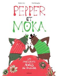Pepper et Moka : les meilleurs amis du monde