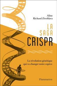 La saga CRISPR : la révolution génétique qui va changer notre espèce