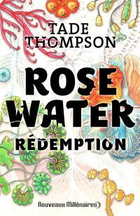 Rosewater. Volume 3, Rédemption
