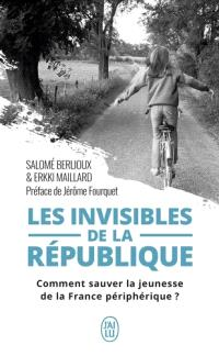 Les invisibles de la République : comment sauver la jeunesse de la France périphérique ?
