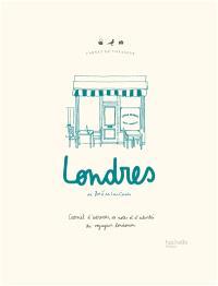 Londres : carnet d'adresses, de notes et d'activités du voyageur londonien