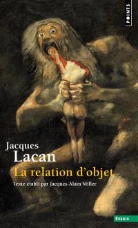 Le Séminaire. Volume 4, La relation d'objet