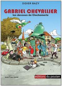 Gabriel Chevallier : les dessous de Clochemerle